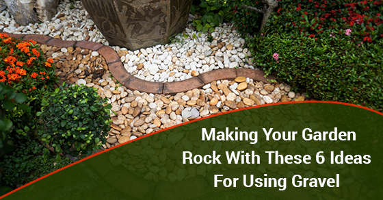 Making Your Garden Rock With These 6 Ideas For Using Gravel