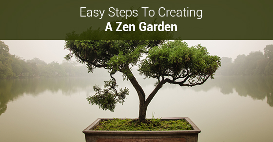 Easy Steps To Creating A Zen Garden