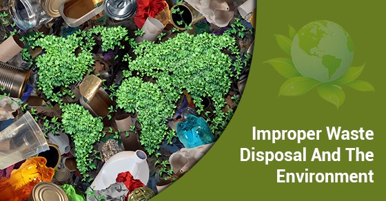 Improper Waste Disposal And The Environment